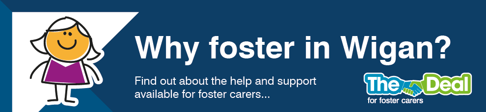 Why foster in Wigan?