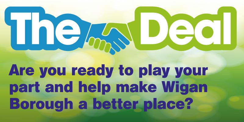 The Deal - Help make Wigan Borough a better place