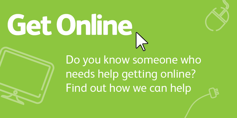 Get online - Do you know someone who needs help getting online?